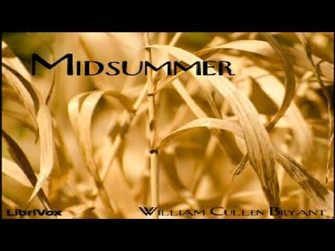 Midsummer | William Cullen Bryant | Multi-version (Weekly and Fortnightly poetry) | Speaking Book
