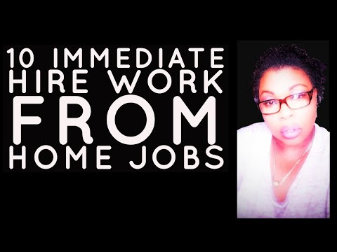 10 Immediate Hire Work From Home Jobs 2019/$14/Hr