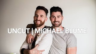 UNCUT: WHY R U THEY MAD? | FEAT. MICHAEL BLUME