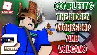 COMPLETING THE HIDDEN WORKSHOP AND VOLCANO!!! Ft. Kriscross102 | Roblox Flood Escape 2 Map Test