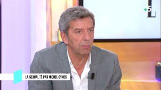 La sexualité par Michel Cymes - C l'hebdo - 13/10/2018