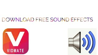 how-to-download-free-sound-effects-vidmate