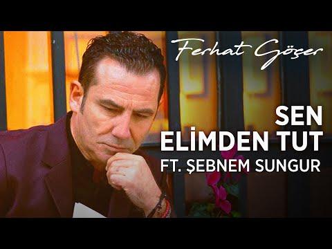 Ferhat Göçer ft. Şebnem Sungur - Sen Elimden Tut (Official Audio)