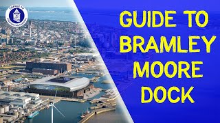 Toffee TV's Guide To Bramley Moore Dock