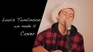 Louis Tomlinson - We Made It (Cover)
