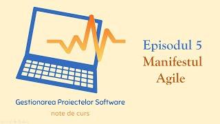 Gestionarea Proiectelor Software | S1E05 | Manifestul Agile