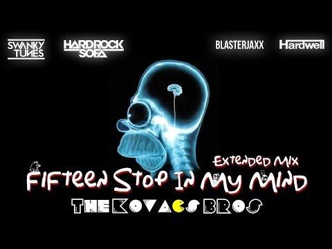 Blasterjaxx, Hardwell, Hard Rock Sofa & Swanky Tunes   Fifteen Stop In My Mind The Kovacs Brothers M