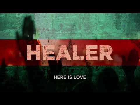 Healer (OFFICIAL AUDIO) - Here Is Love