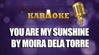 YOU ARE MY SUNSHINE   by  Moira Dela Torre