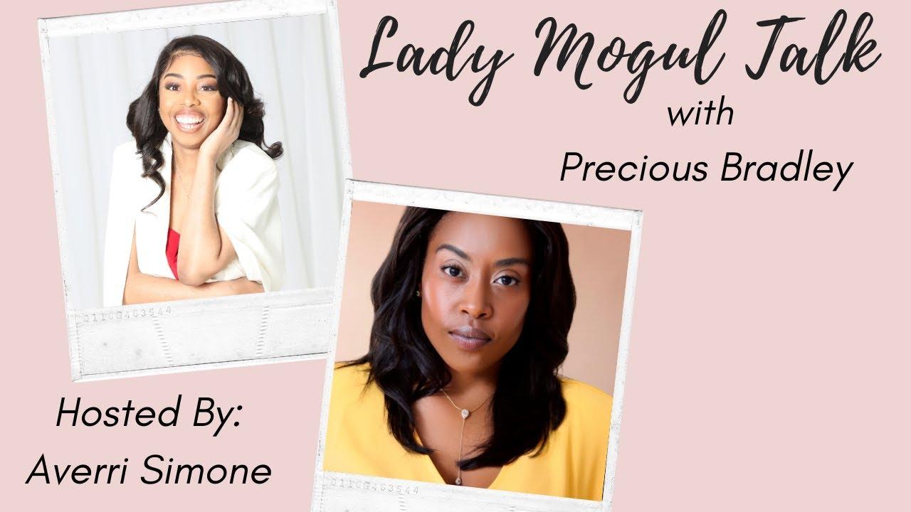 Lady Mogul Talk with Precious Bradley