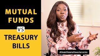 Mutual Funds vs Treasury Bills (How to decide which option w...
