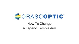 How To Change A Legend™ Frame Temple Arm