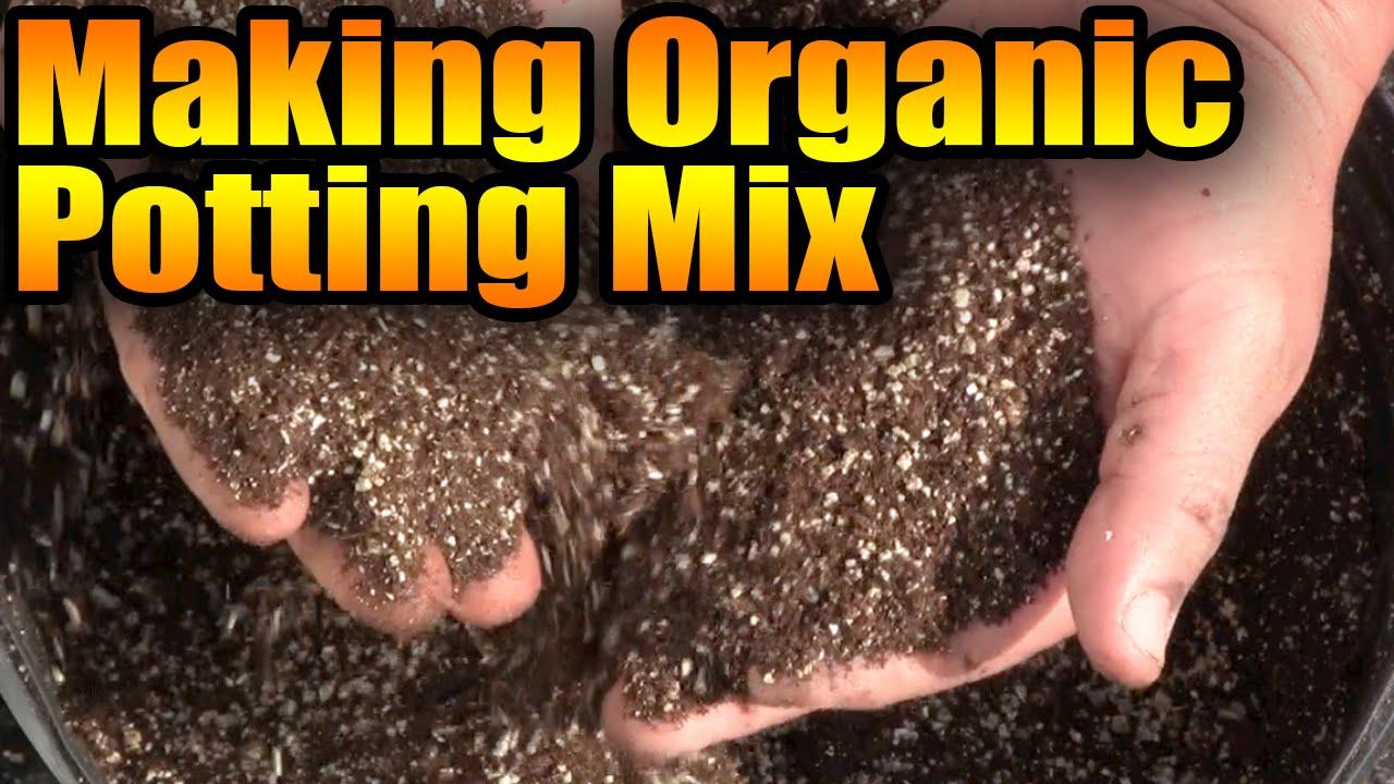 Making Organic Potting Mix - YouTube