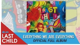 Last Child Full Album Everything We Are Everything (OFFICIAL VIDEO) MP3