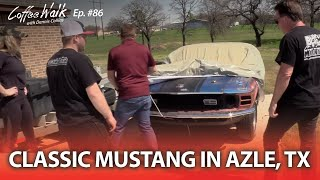 Coffee Walk Ep. 86: Classic Mustang In Azle, TX