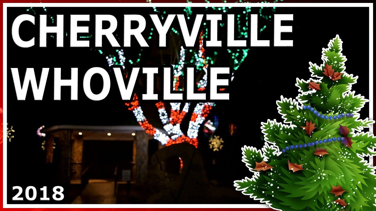 Cherryville Whoville Christmas 2021 Cherryville Whoville 2018 Highlights Youtube