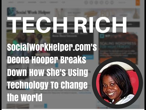 Tech Rich: My Interview With Deona Hooper of SocialWorkHelper.com