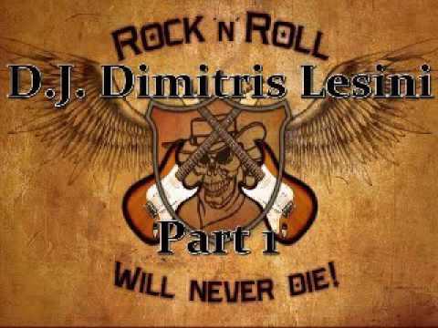Rock N' Roll Will Never Die Part 1 - D.J. Dimitris Lesini Greece