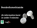 Bendroflumethiazide information burst