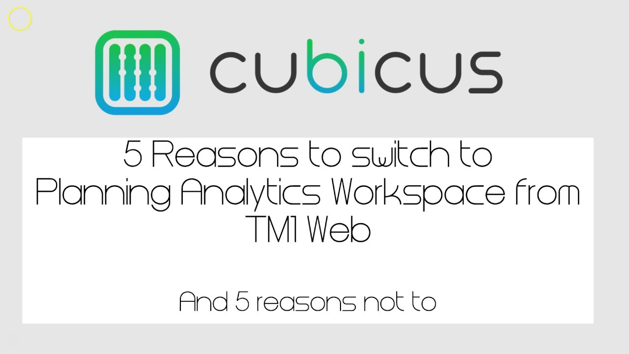 Planning Analytics Workspace - Make the switch from TM1 Web