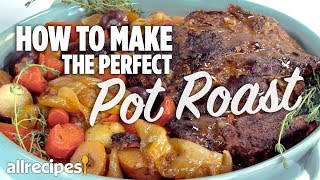 How to Make a Perfect Pot Roast | You Can Cook That | Allrecipes.com