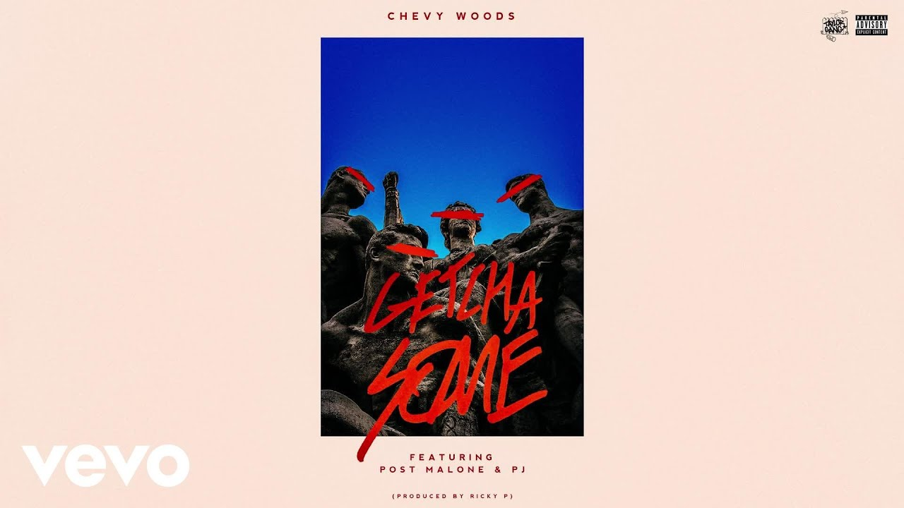 Getcha Some by Chevy Woods feat  Post Malone and PJ - Samples