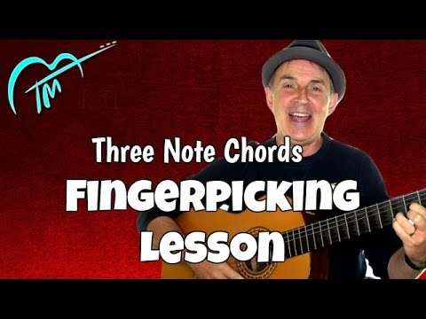 Fingerpicking Guitar Lesson With Three Note Chords Youtube