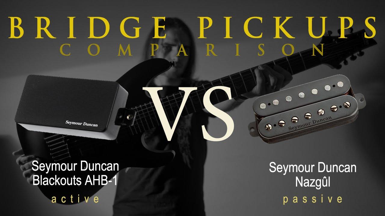 SEYMOUR DUNCAN BLACKOUTS vs NAZGUL - Active Passive Bridge Pickup ...