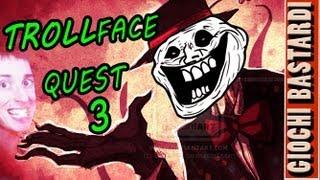Giochi Bastardi: INCAZZATURA FINALE - Trollface Quest 3 [Creepy Troll Games]