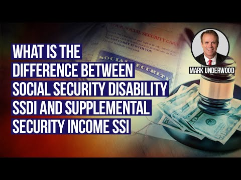 What is the difference between Social Security Disability SSDI and Supplemental Security Income SSI?
