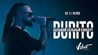 Download Burito. Большой сольный концерт (клуб Red, 02.11.2018) Mp3 and Videos
