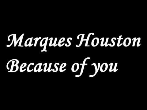 Marques Houston Because of you