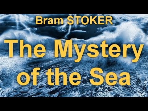 The Mystery of the Sea   by Bram STOKER (1847 - 1912)   by General Fiction Audiobooks