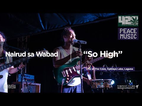 Sojah - So High (Nairud Sa Wabad Live Cover W/ Lyrics) - 420 Philippines Peace Music 6