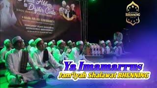 Kasidah Terbaik BHENNING : YA IMAMARRUS || Jam'iyah Shalawat BHENNING