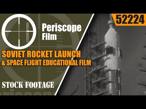 SOVIET ROCKET LAUNCH & SPACE FLIGHT EDUCATIONAL FILM 52224