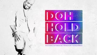 Doh Hold Back - Teddyson John