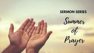 Summer of Prayer - Purpose
