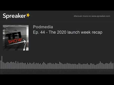 ep.-44---the-2020-launch-week-recap