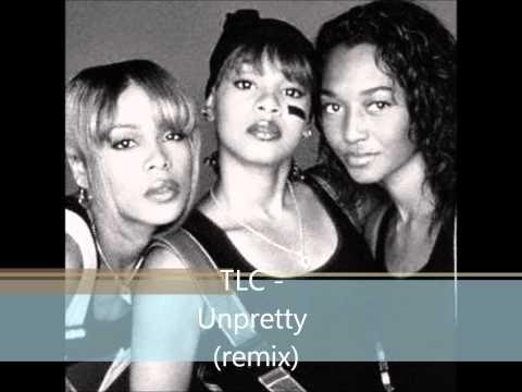 TLC - Unpretty (remix)