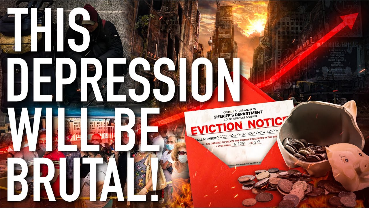 This Global Depression Will Be Brutal! Prepare For Evictions, Civil Unrest And Economic Collapse !!