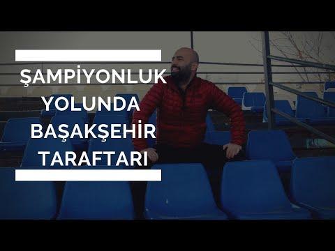   1. BÖLÜM   Şampiyonluk Yolunda Başakşehir Taraftarı