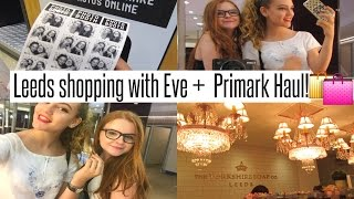 VLOG: Leeds Shopping with Eve + Mini Primark Haul!