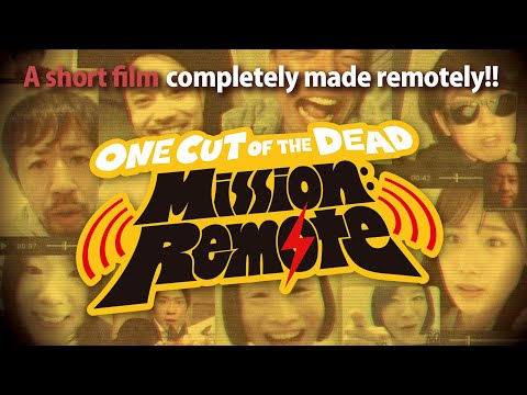One Cut of the Dead Mission: Remote | A japanese short film completely made remotely!!