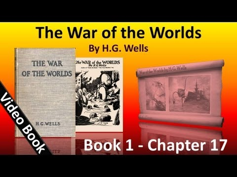 Book 1 - Ch 17 - The War of the Worlds by H. G. Wells - The