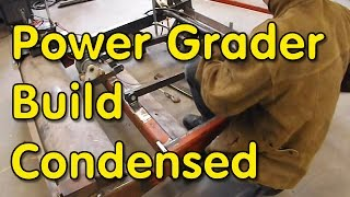 Power Grader Condensed - Entire Build in 15 minutes