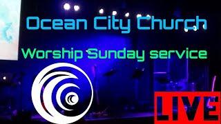 Ocean City Church LIVE Stream Worship Sunday Service Preacher Dan McFerrin.