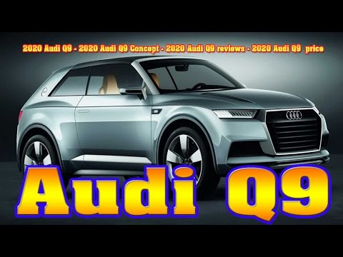 2020-audi-q9---2020-audi-q9-concept---2020-audi-q9-reviews---2020-audi-q9-price---new-cars-buy