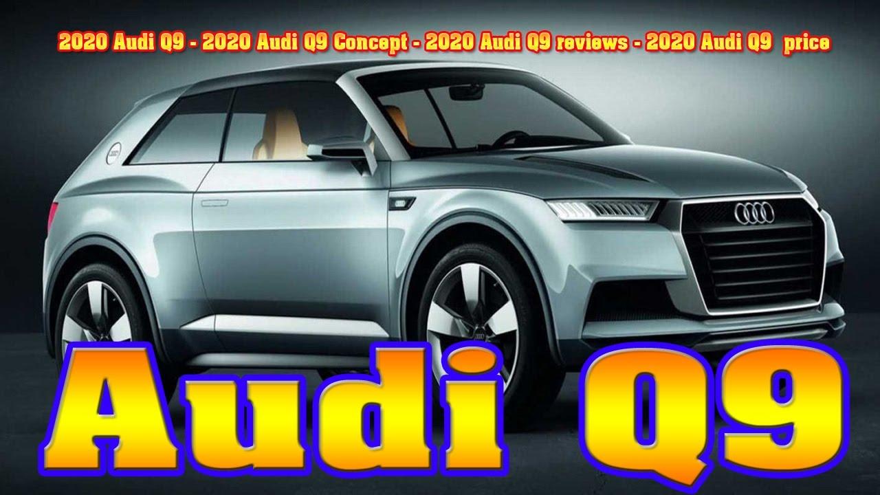 Audi Q9 Price In India >> 2020 Audi Q9 - 2020 Audi Q9 Concept - 2020 Audi Q9 reviews - 2020 Audi Q9 price - New cars buy ...