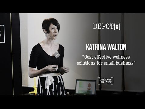 DEPOT[x] Katrina Walton - Cost-effective wellness solutions for small business